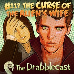Cover for Drabblecast episode 117, The Curse of the Alien's Wife, by Bo Kaier