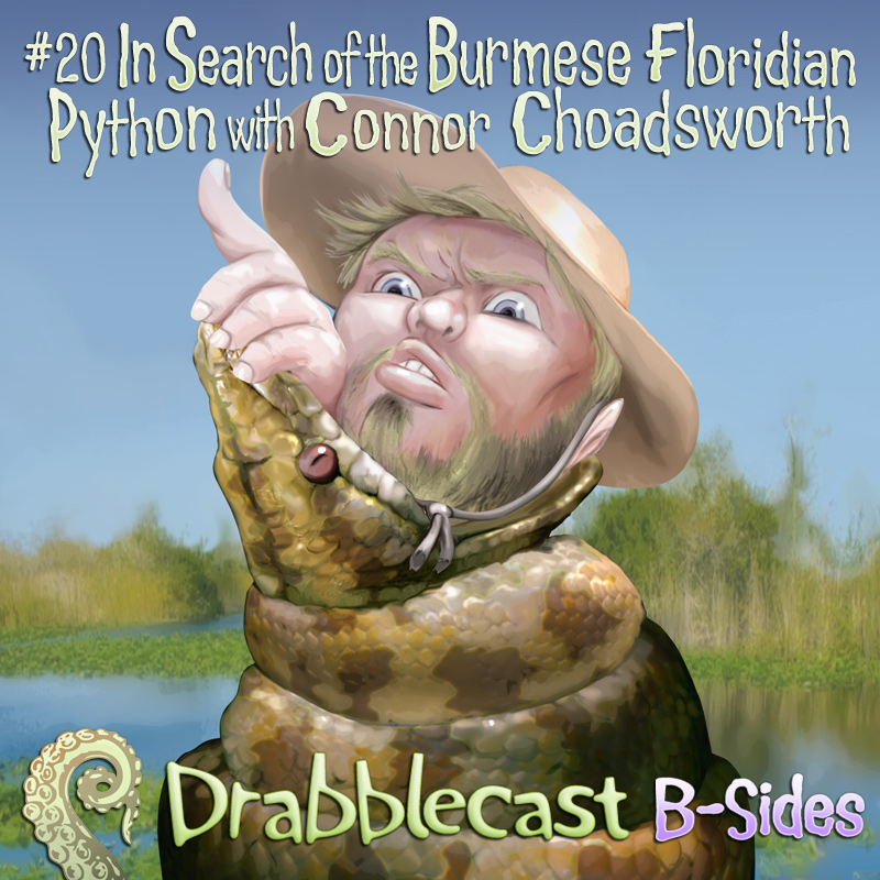 Drabblecast B-Sides cover 20, In Search of the Burmese Floridian Python with Connor Choadsworth, by Bo Kaier