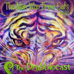 Cover for Drabblecast episode 283, The Man Who Drew Cats, by Christine Dennett