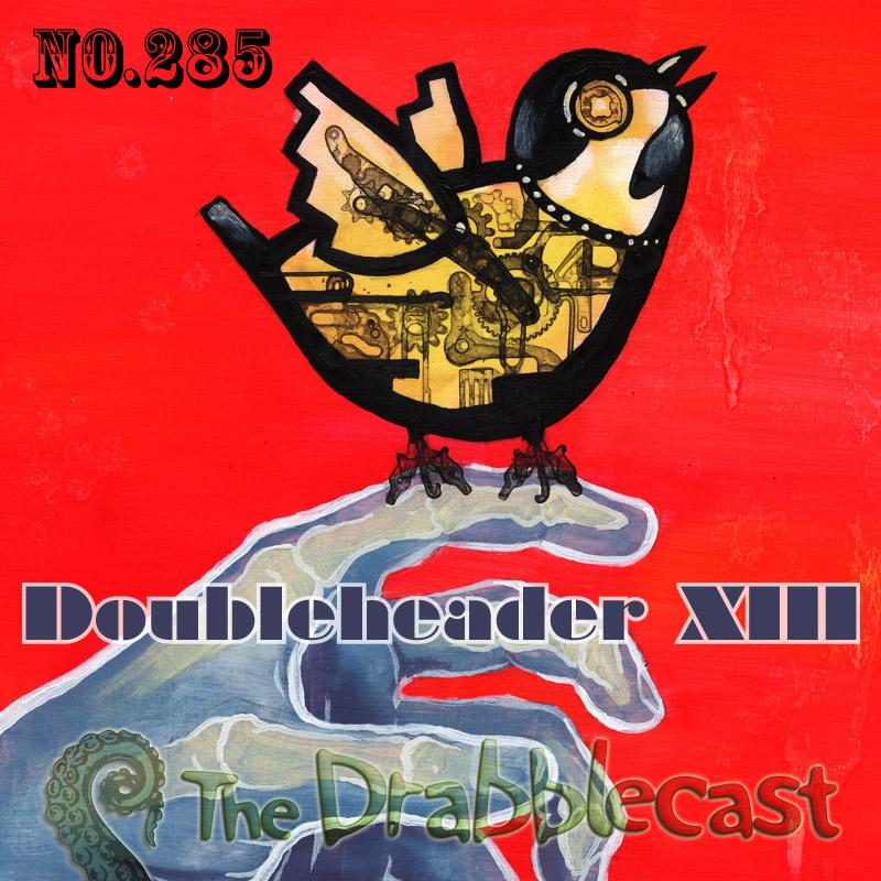 Cover for Drabblecast episode 285, Doubleheader XIII, by Matt Wasiela