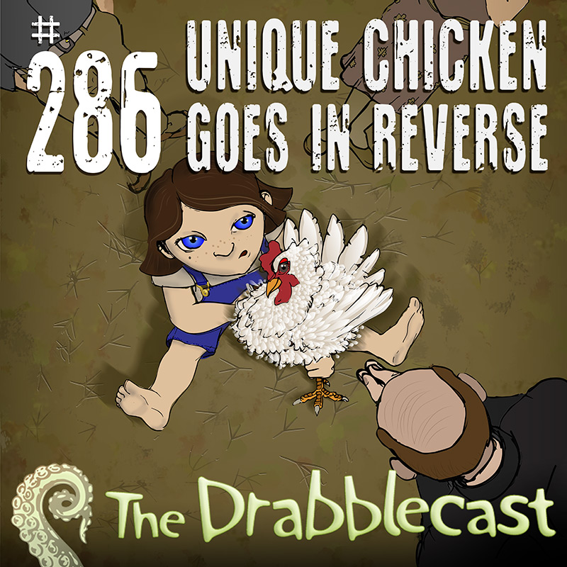 Cover for Drabblecast episode 286, Unique Chicken Goes in Reverse, by David Krummenacher