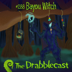 Cover for Drabblecast 288, Bayou Witch, by K. Martinez