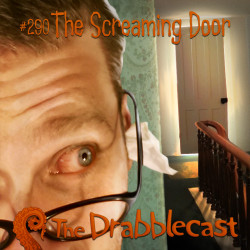 Cover for Drabblecast 290, The Screaming Door, by Forrest Warner