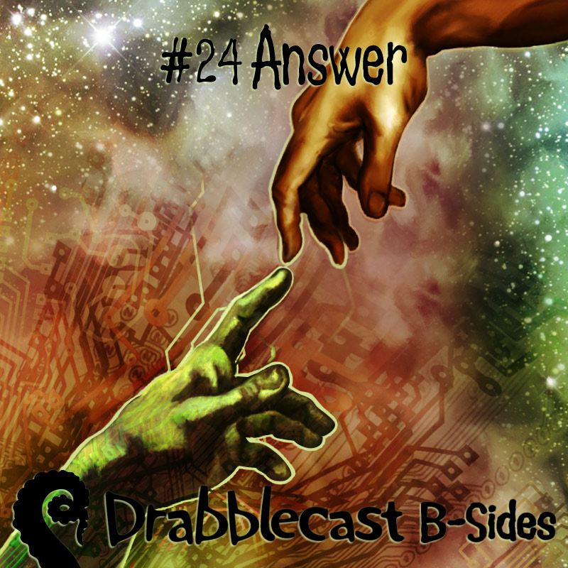 Cover for Drabblecast B-Sides episode 24, Answer, by Bo Kaier