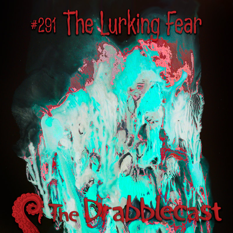 Cover for Drabblecast 291, The Lurking Fear, by Gabo Vitollo