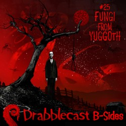 Cover for Drabblecast B-Sides episode 25, Fungi from Yuggoth, by Bo Kaier