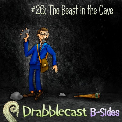Cover for Drabblecast B-Sides episode 26, The Beast in the Cave, by Matthew Cowens