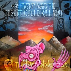 Cover for Drabblecast episode 295, Twenty Ways the Desert Could Kill You, by Jacob Wayne Bryner