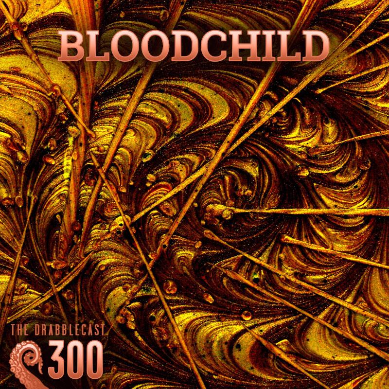 Cover for Drabblecast episode 300, Bloodchild, by Soren James