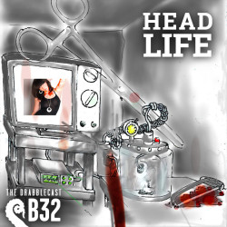 Drabblecast B-Sides episode 32, Headlife, by R. J. Smuin