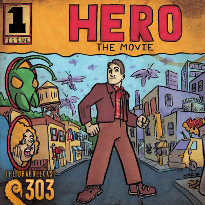 Cover for Drabblecast episode 303, Hero the Movie pt. 1, by Joe Botsch