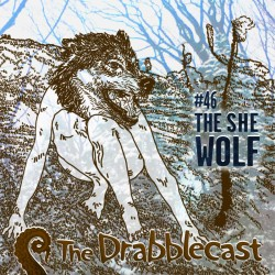 Cover for Drabblecast 46, The She-Wolf, by CRNsurf