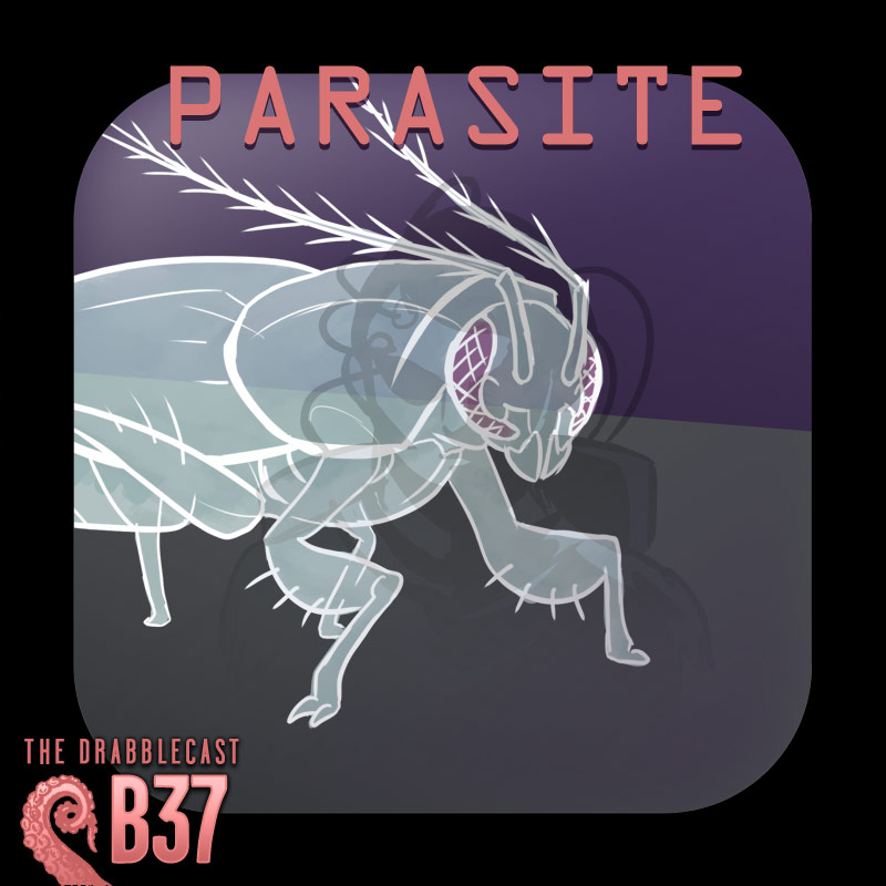 Cover for Drabblecast B-Sides 37, Parasite, by Spencer Bingham