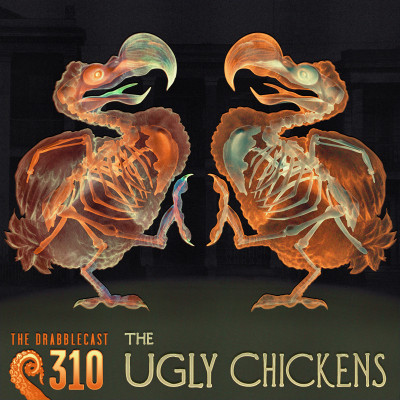 Cover for Drabblecast 310, The Ugly Chickens, by Bo Kaier