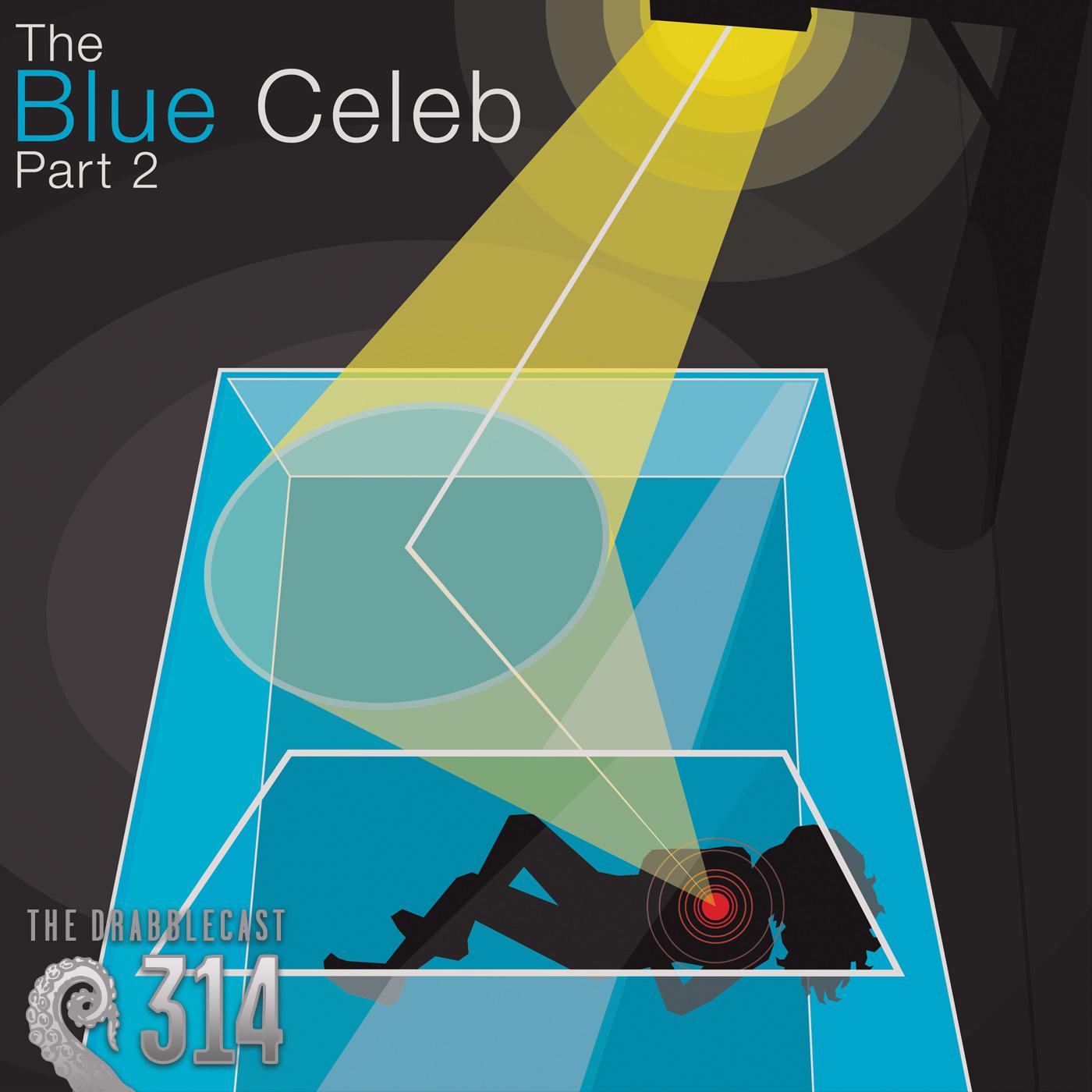 Cover for Drabblecast 314, The Blue Celeb part 2, by Matt Waisela