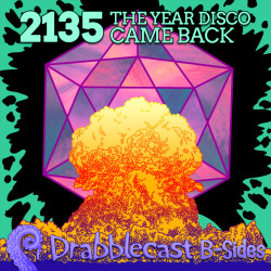 Cover for Drabblecast B-Sides 2, 2135: The Year Disco Came Back, by CRNsurf