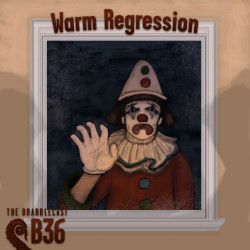 Cover for Drabblecast B-Sides episode 36, Warm Regression, by Mary Mattice