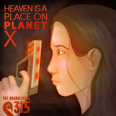 Cover for Drabblecast episode 315, Heaven is a Place on Planet X, by Mary Mattice