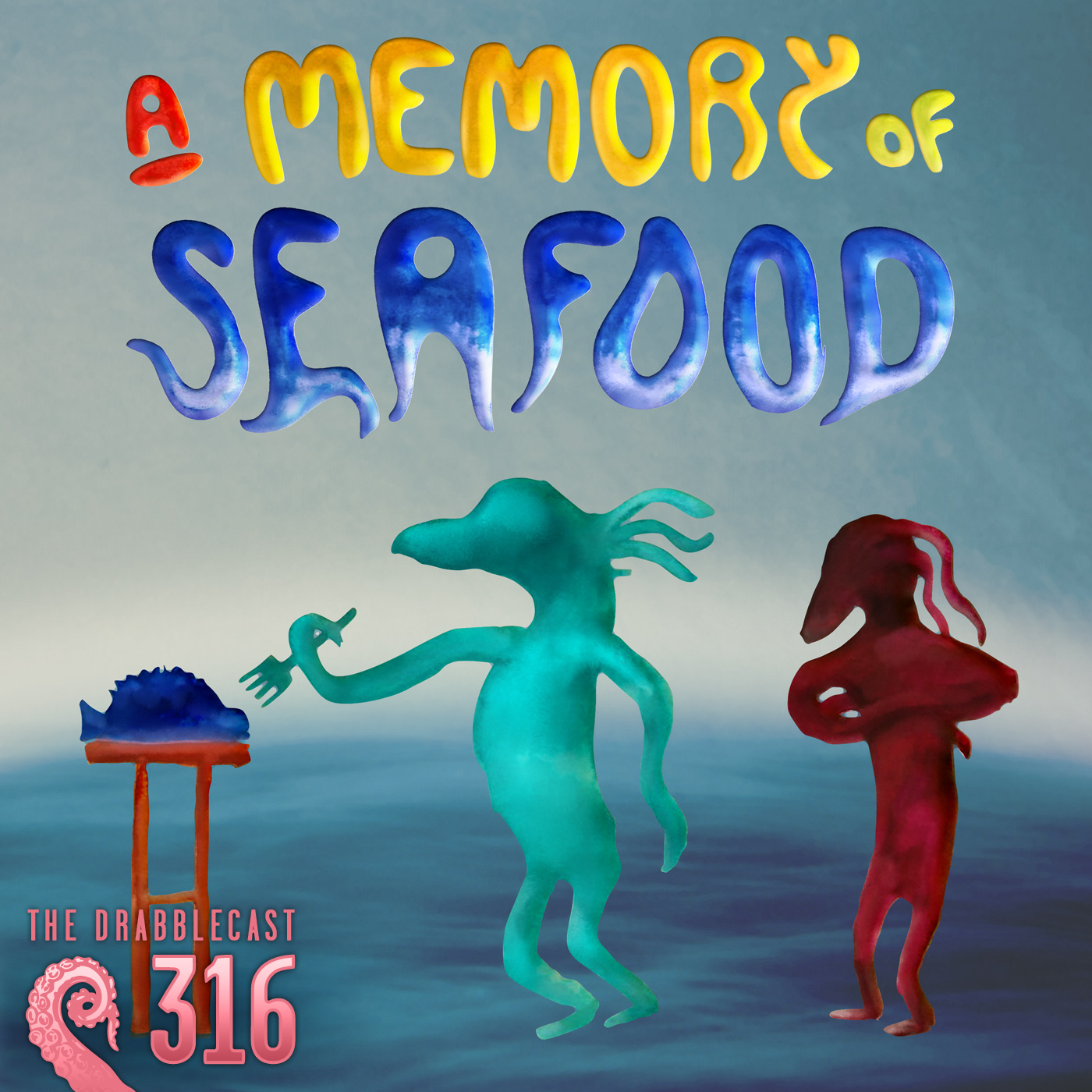 Cover for Drabblecast episode 316, A Memory of Seafood, by Kelly MaCavaney