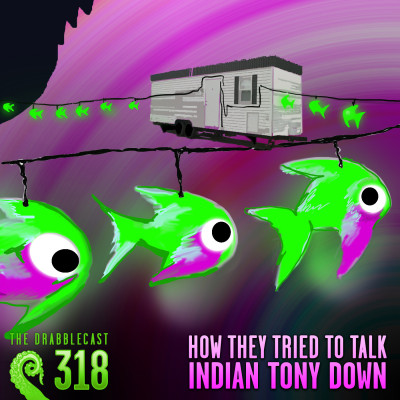 Cover for Drabblecast 318, How They Tried to Talk Indian Tony Down, by Kathleen Beckett