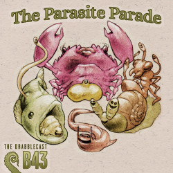Cover for Drabblecast B-Sides 43, The Parasite Parade, by Bo Kaier