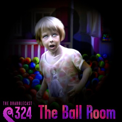 Cover for Drabblecast 324, The Ball Room, by Greg Cravens