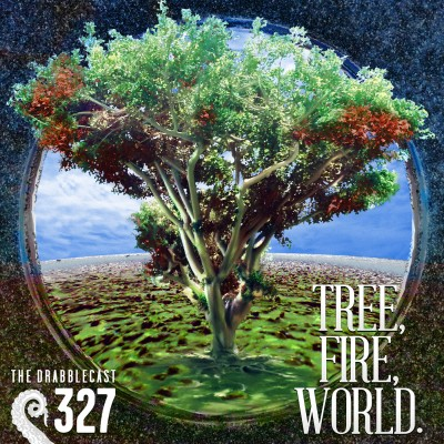 Cover for Drabblecast episode 327, Fire, Tree, World, by Bo Kaier