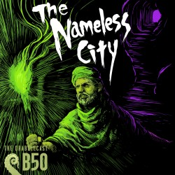 Cover for Drabblecast B-Sides episode 50, The Nameless City, by Albert Che