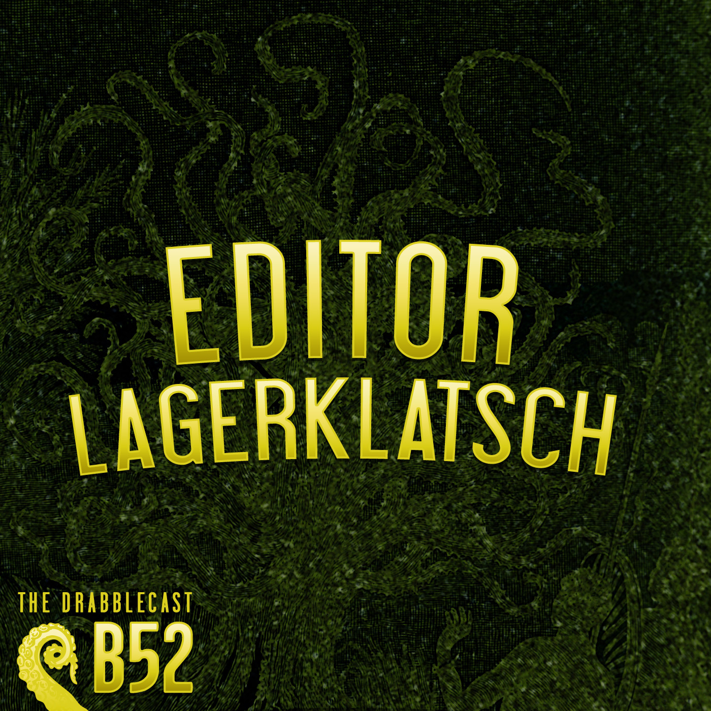 Cover for Drabblecast B-Sides 52, Editor Lagerklatsch