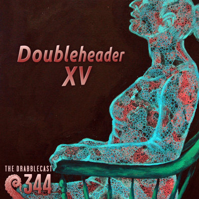 Cover for Drabblecast episode 344, Doubleheader XV, by Em Poole