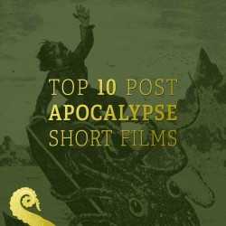 Drabblecast Top 10 Post Apocalypse Short Films