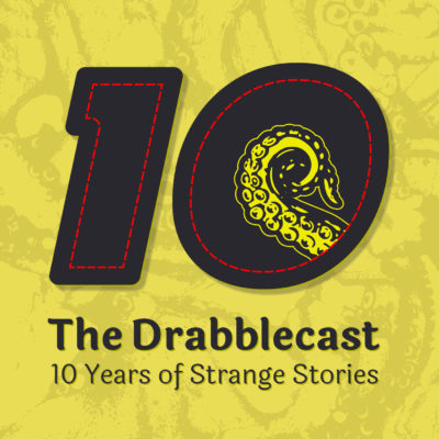 The Drabblecast 10 Years of Strange Stories cover art