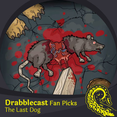 Drabblecast Fan Pick: The Last Dog cover art