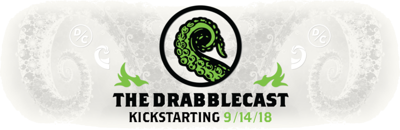 The Drabblecast Kickstarting 9/14/18