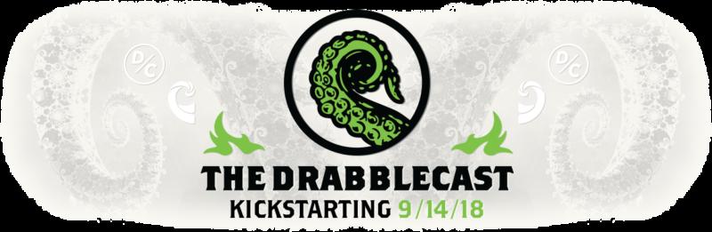 The Drabblecast Kickstarting 9/14/18