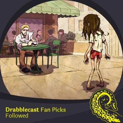 Drabblecast Fan Picks Followed cover art