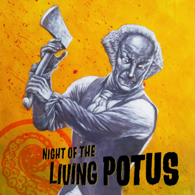 Cover for Drabblecast episode Night of the Living POTUS by Tristan Tolhurst