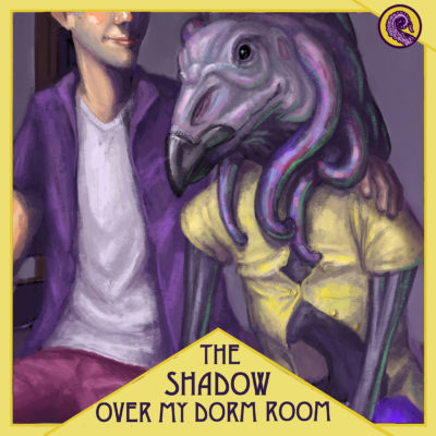 Cover for Drabblecast Episode The Shadow Over My Dorm Room by Justin Eisenbeiss