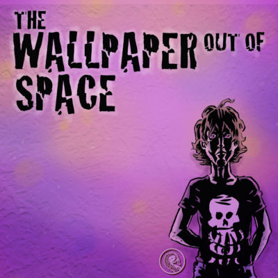 The Wallpaper Out Of Space Drabblecast cover by Joe Botsch